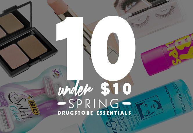 10 Under $10: Spring DrugstoreEssentials | Beauty High
