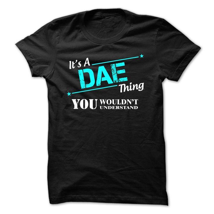 If your name is DAE ღ ღ then this is ヾ(^▽^)ノ just for youThis shirt is a MUST HAVE. Choose your color style and Buy it now!DAE