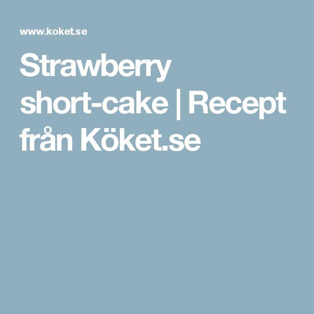 Strawberry short-cake   Recept från Köket.se