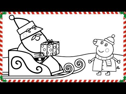 Peppa Pig Received a Christmas Present from Santa Coloring Book Pages Video For Kids - YouTube