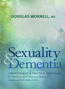 It is very common for a person with dementia to exhibit unexpected or inappropriate sexual behavior and yet few resources exist to help partners, family members, caregivers, and others address it. Now for the first time, esteemed geriatric neuropsychiatrist Dr. Doug Wornell provides a compassionate and detailed understanding of the issue and strategies for how to cope.