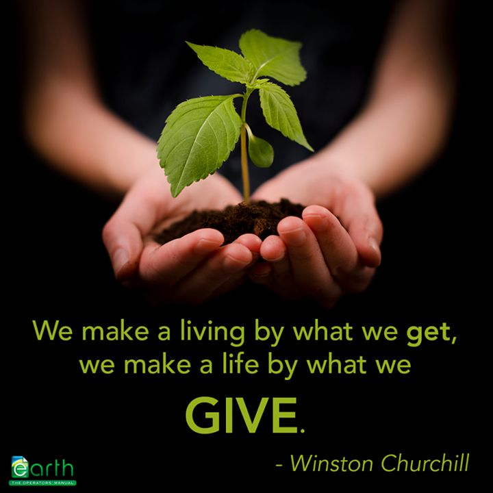 """We make a living by what we get, we make a life by what we give. - Winston Churchill: Life, Book Worth, 7Ekma, Positive Thoughts, Williams Wordsworth Quotes, Living, Arabic Quotes, Inspiration Quotes, Flower"