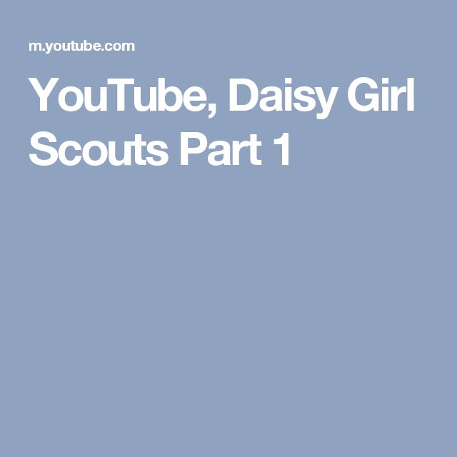 YouTube, Daisy Girl Scouts Part 1