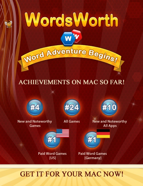 WordsWorth Mac! Achievements So Far: #1 Paid Word Game in over 10 different countries as well as among the Top 25 Paid Game in many!