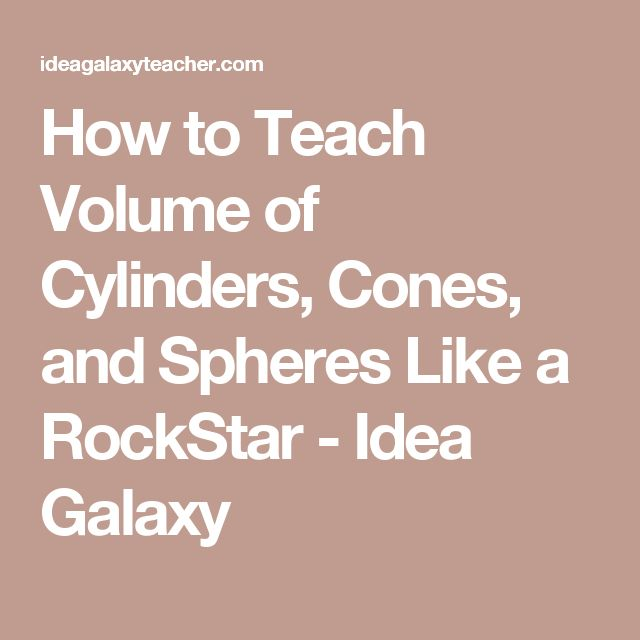 How to Teach Volume of Cylinders, Cones, and Spheres Like a RockStar - Idea Galaxy