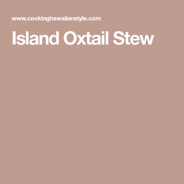 Island Oxtail Stew