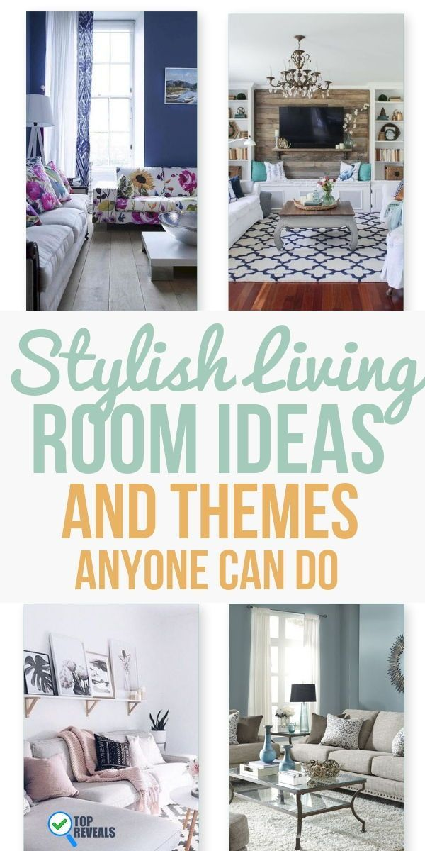21 Stylish Living Room Ideas And Themes Anyone Can Do Top Reveal Stylish Living Room Home Design Living Room Home Decor Styles