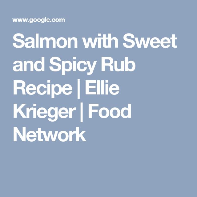 Salmon with Sweet and Spicy Rub Recipe | Ellie Krieger | Food Network