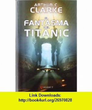 13 best ebooks torrents images on pinterest pdf before i die and el fantasma del titanic 9788498890693 arthur c clarke isbn 10 book jackettitanicebookstutorialspdfbook cover art fandeluxe Choice Image