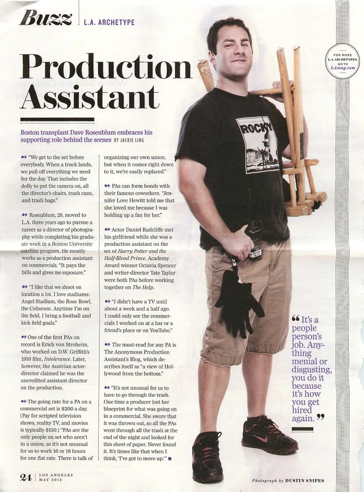 """Become a production assistant: """"It's a people person's job. Anything menial or disgusting, you do it because it's how you get hired again."""" -Dave Rosenblum"""