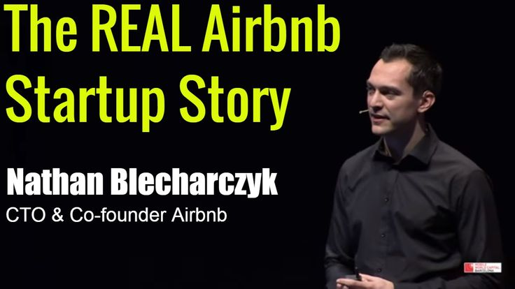 The real story about how Airbnb was founded - Nathan Blecharczyk Co-foun...