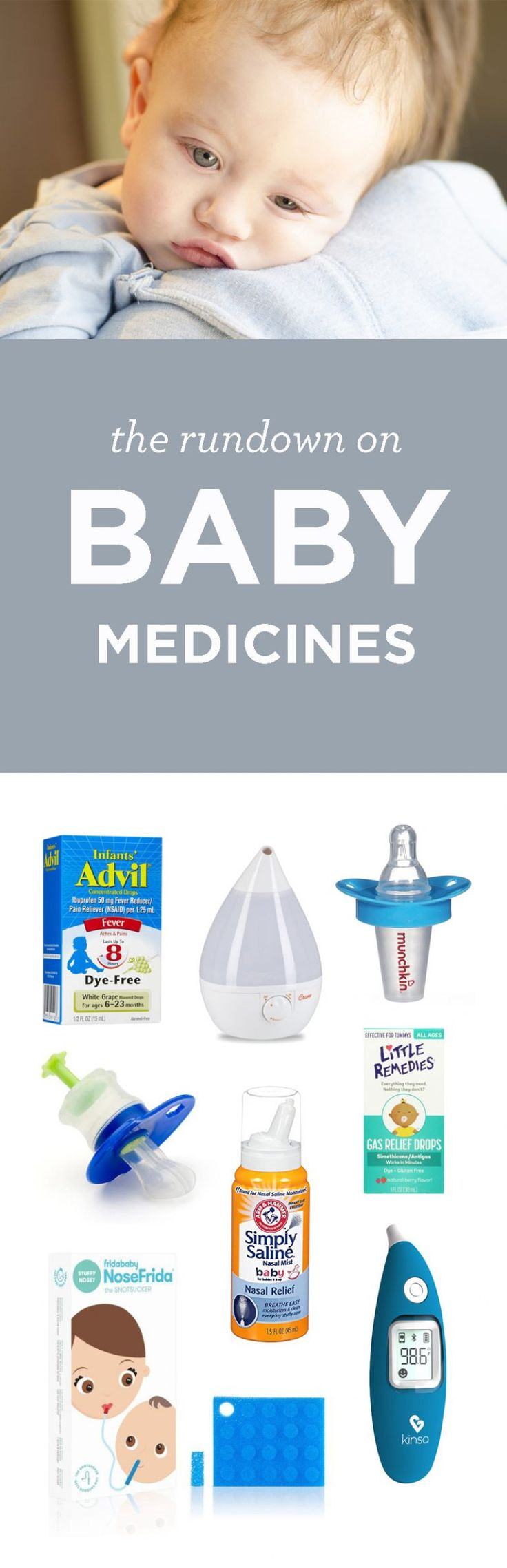 When your baby is sick, all you want to be able to do is fix it. Here's a list of medications for baby and the symptoms they treat for your infant and toddler, from coughs, to runny nose, to sore throat, to fever, and more.