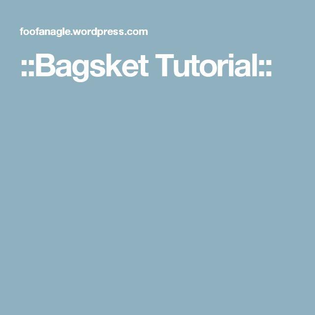 ::Bagsket Tutorial::