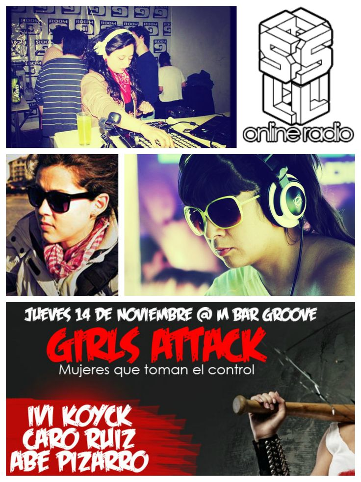 #GirlsAttack  http://www.facebook.com/events/311399742331609  CARO RUIZ http://soundcloud.com/carobeats IVI KOYCK  http://soundcloud.com/dj-ivi-koyck ABE PIZARRO http://soundcloud.com/abepizarro