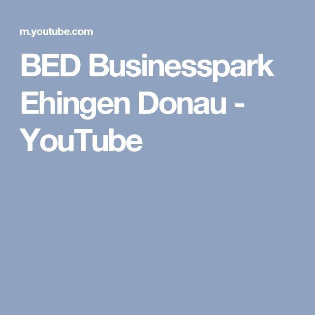 BED Businesspark Ehingen Donau - YouTube