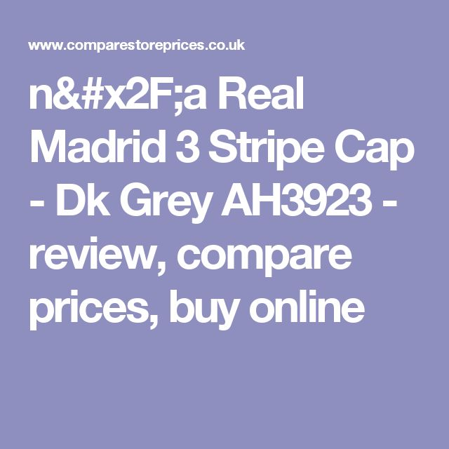 n/a Real Madrid 3 Stripe Cap - Dk Grey AH3923  - review, compare prices, buy online