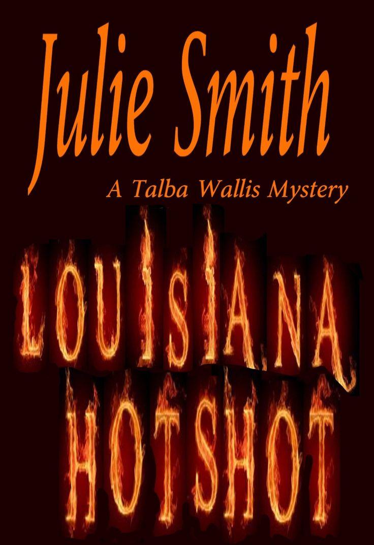 Louisiana Hotshot: A Humorous New Orleans Murder Mystery; Talba Wallis #1  (the