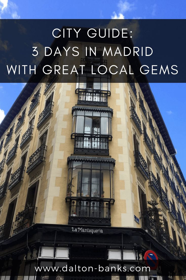 3 Day Guide To Madrid What To See, Do And Eat From A