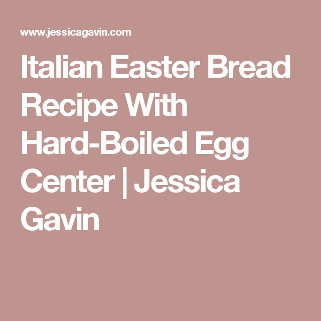Italian Easter Bread Recipe With Hard-Boiled Egg Center | Jessica Gavin