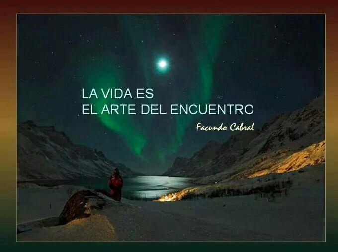 La vida es el arte del encuentro - Facundo Cabral