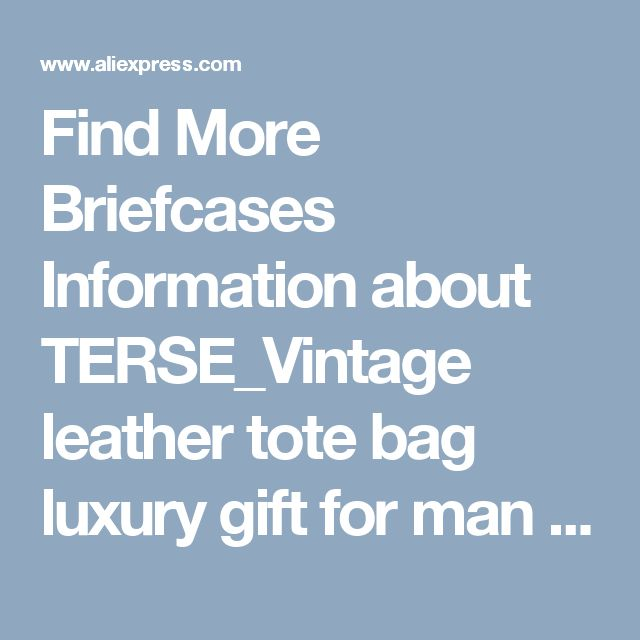 Find More Briefcases Information about TERSE_Vintage leather tote bag luxury gift for man handmade briefcase top quality genuine leather handbag custom service,High Quality briefcases bags for men,China briefcase vintage Suppliers, Cheap briefcase for men from TERSE Official Store on Aliexpress.com