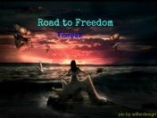 Road to Freedom  Hi Guys appreciate yer feedback on this new tune peace great summer/Tompaz