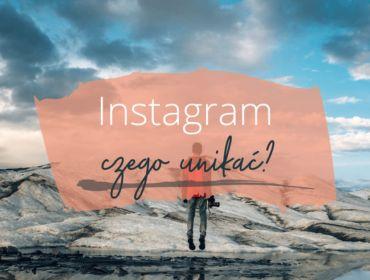 Działasz już na Instagramie? Jesteś gotowy, aby to zrobić? Zobacz, czego unikać.