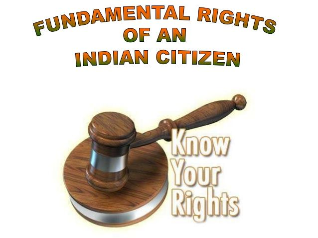 Fundamental Rights in India Fundamental Rights (FRs) are known as cornerstone of Indian constitution &