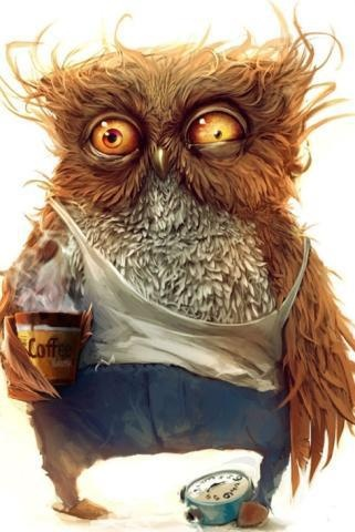 oh owl. This is me in the morning too.