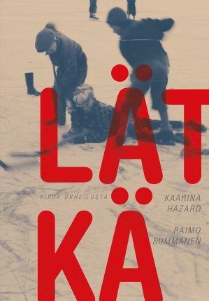 Lätkä - kirja urheilusta | Kaarina Hazard | teos.fi