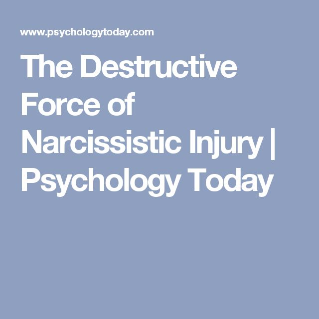The Destructive Force of Narcissistic Injury | Psychology Today