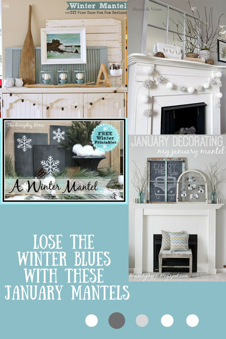 Lose The Winter Blues With These January Mantels  Http://domesticallyblissful.com/
