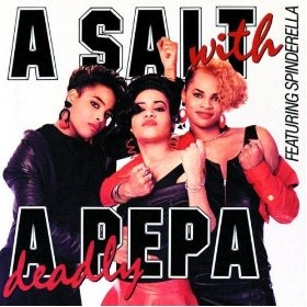 "Salt-n-Pepa - ""A Salt With A Deadly Pepa"" (1988)  Members: Cheryl ""Salt"" James, Sandra ""Pepa"" Denton and Deidra ""DJ Spinderella"" Roper"