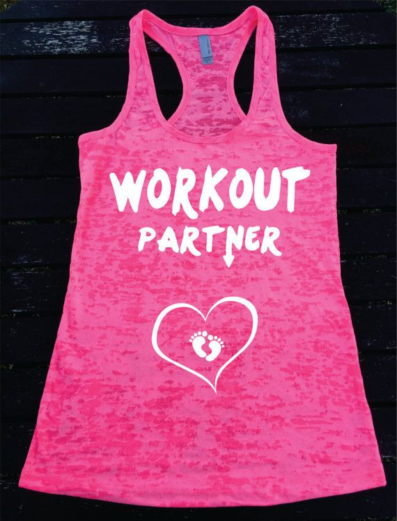 WORKOUT PARTNER? with baby feet heart Pregnant Ladies Burnout Racerback Athletic Fit Tank Top Women's Workout TankTop Pregnant Women So Cute