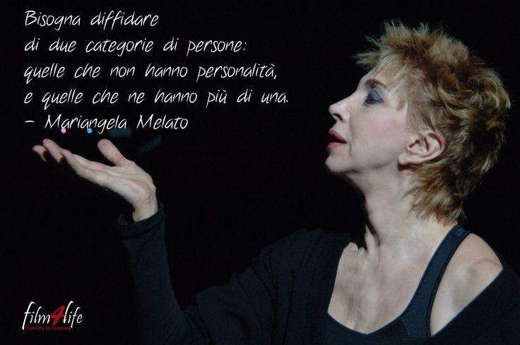 """#Film4LifeQuotes  """"Bisogna diffidare di due categorie di persone: quelle che non hanno personalità, e quelle che ne hanno più di una."""" - Mariangela Melato  www.filmforlife.org"""