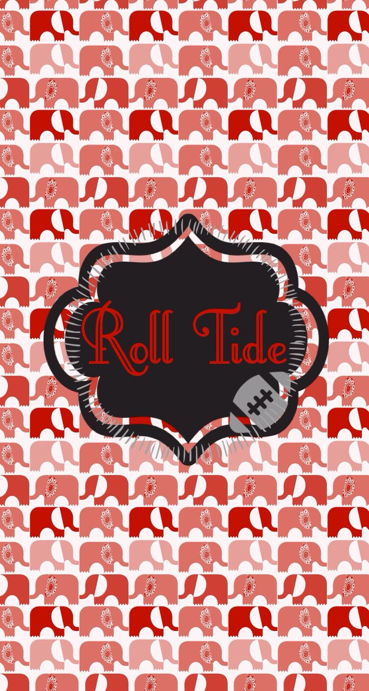 Alabama roll tide iphone wallpaper