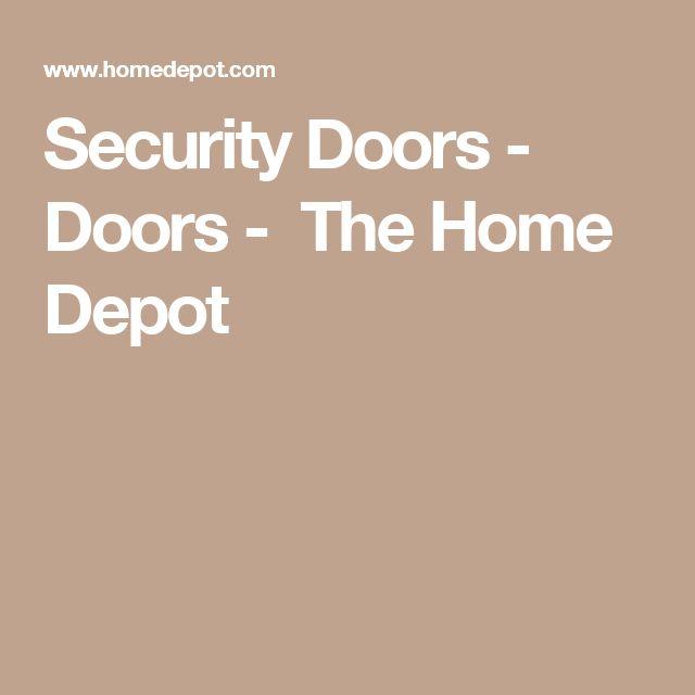 1000 ideas about security door on pinterest door locks security screen doors and entry doors - Iron security doors home depot ...