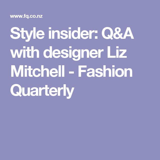 Style insider: Q&A with designer Liz Mitchell - Fashion Quarterly