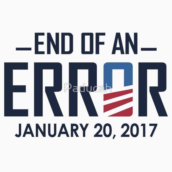 End of an Error January 20 2017 - Anti Barack Obama Republican Shirts