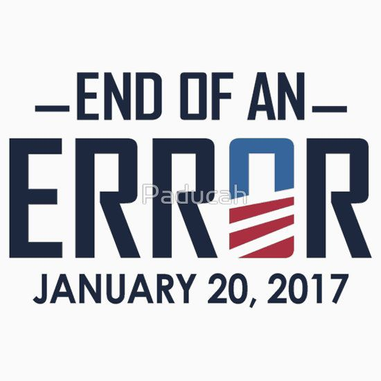 End of an Error January 20 2017 - Anti Barack Obama Republican Shirts