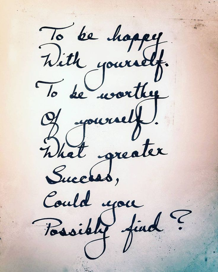 """""""To be happywith yourself; To be worthy of yourself What greater Success could you Possibly find?"""" - @sufisoul  #Cheers :) #RePost"""