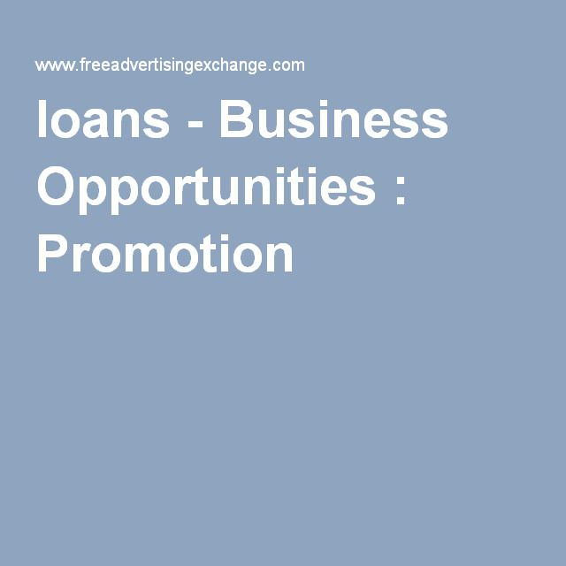 loans - Business Opportunities : Promotion