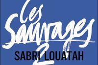 Premier roman français: Les Sauvages, de Sabri Louatah
