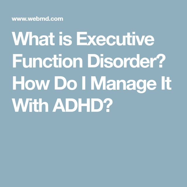 What is Executive Function Disorder? How Do I Manage It With ADHD?