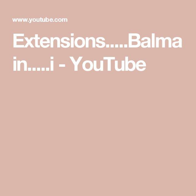 Extensions.....Balmain.....i - YouTube