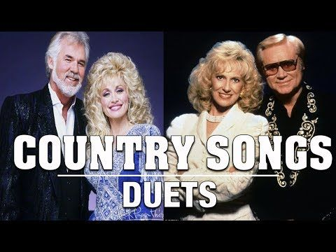 Top 100 Country Songs Duets - Best Classic Duet Country Songs - Greatest Duets Country Music - YouTube