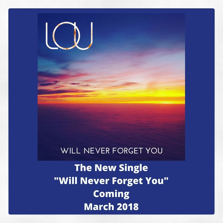 So excited to share the cover and title of my new single #WillNeverForgetYou Stay Tuned for release date and other special info #newmusic #piano #single #music #staytuned #excited #producer #composer #lou #artist #art #photography #emotional #love #heart #memories #fans #family #friends #special #news #digital #saturday #happy #comingsoon #new #sky #sunset