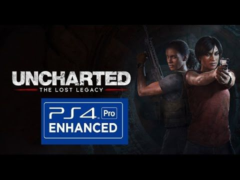 Uncharted 4 The Lost Legacy PS4 PRO Enhanced Features Listed