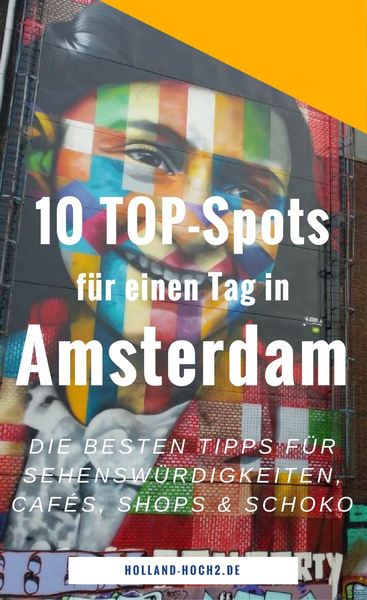 Ein Tag in Amsterdam: 10 TOP-Spots für den perfekten Kurztrip