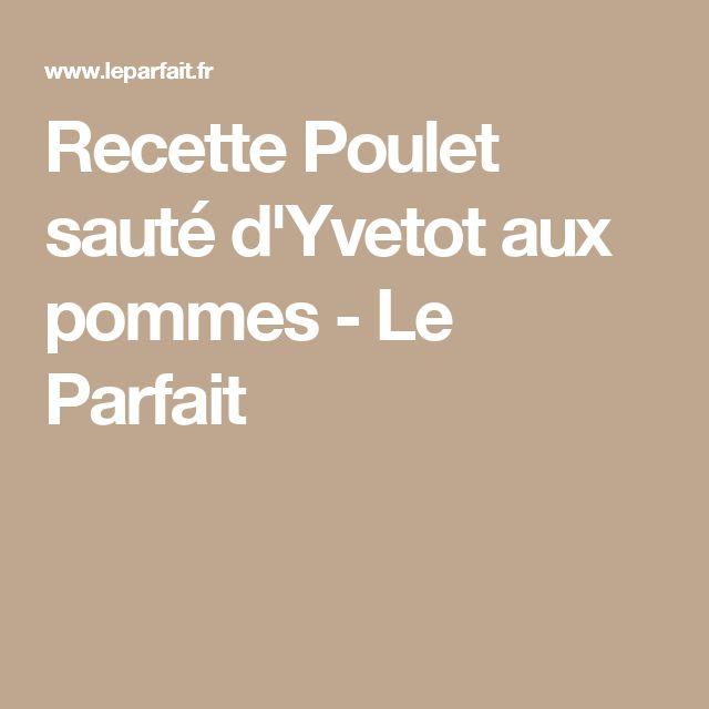 Recette Poulet sauté d'Yvetot aux pommes         - Le Parfait